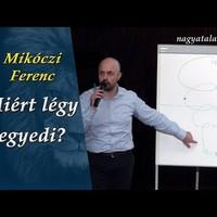 Mikóczi Ferenc: Miért légy egyedi?