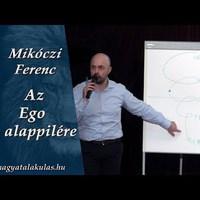Mikóczi Ferenc: Az ego 3 alappillére