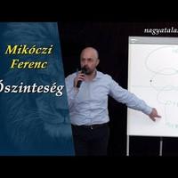Mikóczi Ferenc: Őszinteség
