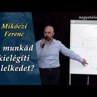 Mikóczi Ferenc: A munkád kielégíti a lelkedet?