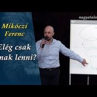 Mikóczi Ferenc: Elég csak jónak lenni?