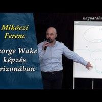 Mikóczi Ferenc: George Wake képzés Arizonában
