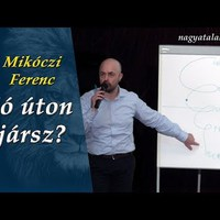 Mikóczi Ferenc: Jó úton jársz?