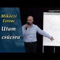 Mikóczi Ferenc: Utam a csúcsra