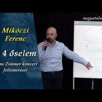 Mikóczi Ferenc: A 4 őselem - Hans Zimmer koncert felismerései