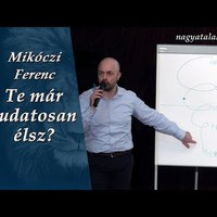 Mikóczi Ferenc: Te már tudatosan élsz?