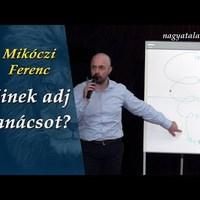 Mikóczi Ferenc: Kinek adj tanácsot?