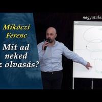 Mikóczi Ferenc: Mit ad neked az olvasás?
