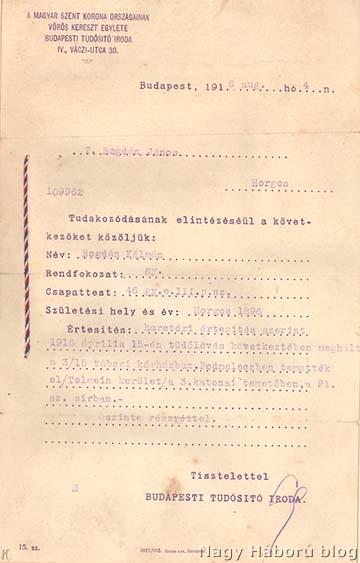 A Magyar Szent Korona Országainak Vöröskereszt Egylete értesítése Bogdán Kálmán horgosi származású 46-os baka halálesetéről, aki 1916. április 15-én hunyt el sebesülés következtében.