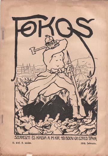 A Fokos a m. kir. pécsi 19. honvéd gyalogezred újságja volt
