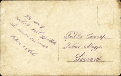 """69-esek a Tölgyesi szorosban. A hátoldal szövege: """"Pallo Jozsef Fehér Megye Sárosd. Ha meghalok külgyétek el ere a czímre Isten veled."""""""