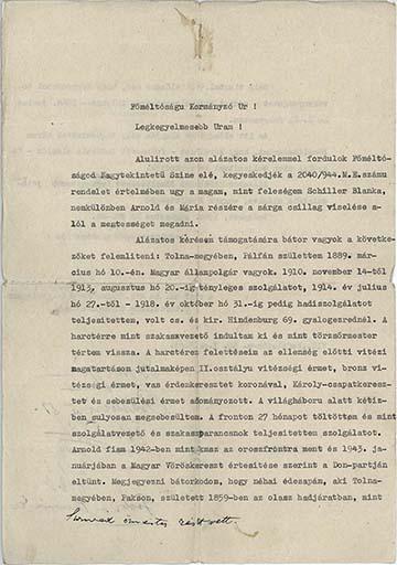 Ezt a levelet apám írta Horthy Miklós kormányzónak, hogy hadicselekedeteire és érdemeire való tekintettel mentességet kérjen a sárga csillag viselése alól.
