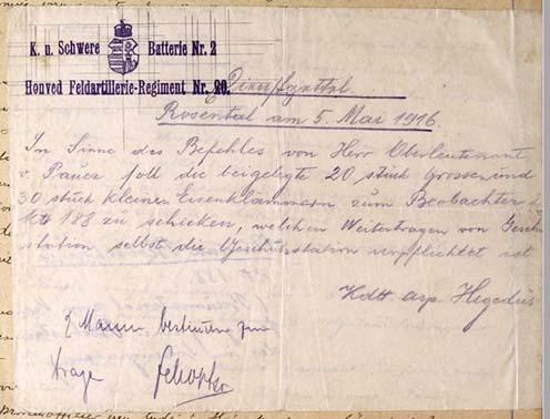 """1916 május 5-én Rosenthalban keltezett Dienstzettel (szolgálati jegy) építőanyag vételezéséről: """"Pauer főhadnagy úr parancsának megfelelően a mellékelt 20 nagy és 30 kis vaskapcsot el kell küldeni a 188 magaslati ponton lévő 2. megfigyelőnek, amelyet maga a lövegállomás köteles továbbvinni."""