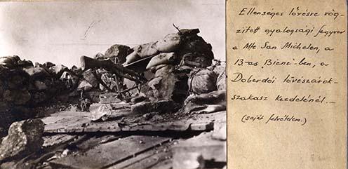 """""""Ellenséges lőrésre rögzített gyalogsági fegyver a Mte San Michelén, a 13-as »Biene«-ben, a doberdói lövészárokszakasz kezdeténél"""""""