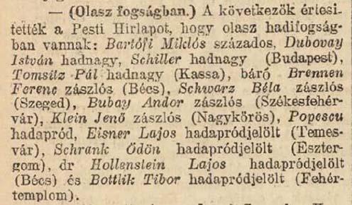 A Pesti Hírlap 1916. szeptember 9-i száma adott hírt Schrank Ödön, valamint a korábbi részekben említett Eisner Lajos fogságba eséséről