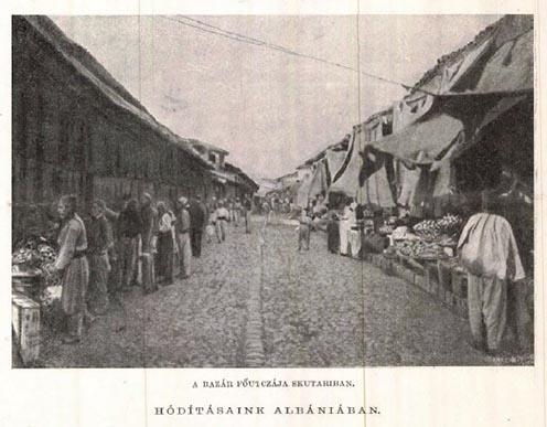 """""""Hódításaink Albániába"""": a Scutari bazár utcája"""