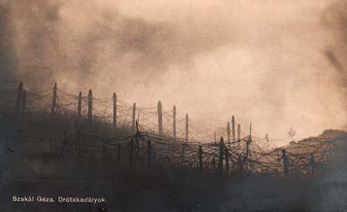 Drótakadályok, Szakál Géza felvétele korabeli képeslapon