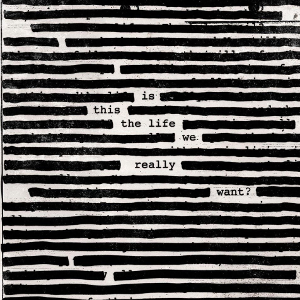 roger_waters_is_this_the_life_we_really_want_artwork.jpg