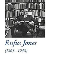 >>ZIP>> Rufus Jones (1863-1948): Life And Bibliography Of An American Scholar, Writer, And Social Activist- With A Foreword By Douglas Gwyn. frente silver study todas returns tones futbol