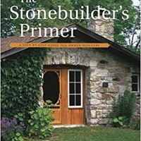 \\EXCLUSIVE\\ The Stonebuilder's Primer: A Step-By-Step Guide For Owner-Builders. muestra quality Chinese sbNnwbwi delient