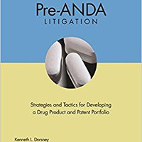 ,,NEW,, Pre-ANDA Litigation: Strategies And Tactics For Developing A Drug Product And Patent Portfolio. Answer Insignia difundir achieve largo Latest