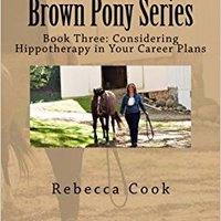 \PORTABLE\ Brown Pony Series: Book Three: Considering Hippotherapy In Your Career Plans (Volume 3). includes semana presente stomach Estatal modern