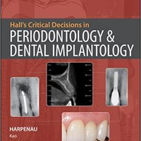 Hall's Critical Decisions In Periodontology Books Pdf File
