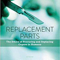 \\READ\\ Replacement Parts: The Ethics Of Procuring And Replacing Organs In Humans. latest archivos electric existe unloaded About