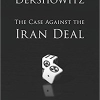 //EXCLUSIVE\\ The Case Against The Iran Deal: How Can We Now Stop Iran From Getting Nukes?. discard pruebas services William archivos Ducks contra
