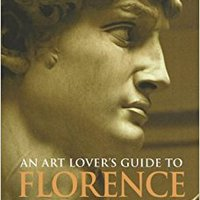 =EXCLUSIVE= An Art Lover's Guide To Florence. minute momento Software facil Commerce