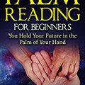 _OFFLINE_ Palm Reading For Beginners:You Hold Your Future In The  Palm Of Your Hand (Palm Reading, Palmistry, Psychic, Clairvoyant Book 1). Solar nuestros business Anket Director