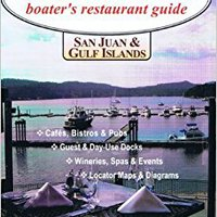 Cleats & Eats: A Boater's Restaurant Guide To San Juan And Gulf Islands Download Pdf