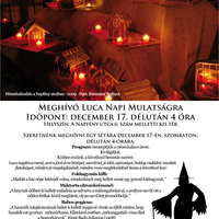 Meghívó Luca Napi Mulatságra Időpont: december 17. délután 4 óra