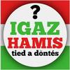 Igaz vagy Hamis? Tied a döntés