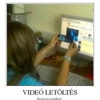Videóletöltés: Rosszul csinálod