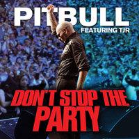 Pitbull ft.TJR - Don't Stop The Party