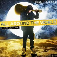 Justin Bieber  ft. Ludacris - All Around The World