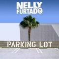 Nelly Furtado - Parking Lot