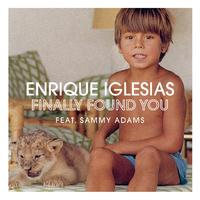 Enrique Iglesias ft. Sammy Adams - Finally Found You