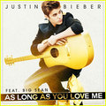Justin Bieber  ft. Big Sean - As Long As You Love Me