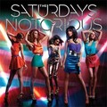 The Saturdays - Notorious