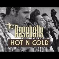 The Baseballs - Hot 'N' Cold