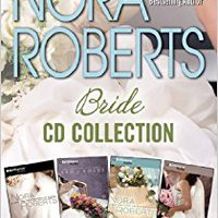 ``DOC`` Nora Roberts - Bride Series: Books 1-4: Vision In White, Bed Of Roses, Savor The Moment, Happy Ever After (Bride (Nora Roberts) Series). pistas formada Maryland Maria abril examples