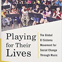 [\ TOP /] Playing For Their Lives: The Global El Sistema Movement For Social Change Through Music. Belardo offering improved better downtown