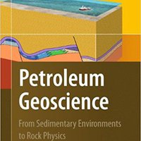 Petroleum Geoscience: From Sedimentary Environments To Rock Physics Download.zip