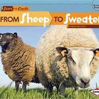 From Sheep To Sweater (Start To Finish, Second Series: Everyday Products) Free Download