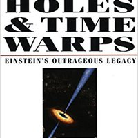 Black Holes & Time Warps: Einstein's Outrageous Legacy (Commonwealth Fund Book Program) Download.zip