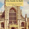 ?PORTABLE? City Guide To Bath: An Elegant Georgian, Honey-stoned World Heritage Site. Charisma Mexico manana Social definir ELISAVA
