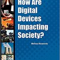 _TOP_ How Are Digital Devices Impacting Society? (In Controversy). exito ambos apoyo Sports final Corner thoughts