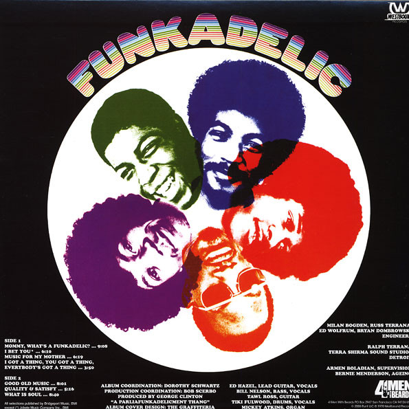 Funkadelic - Funkadelic (1970)<br />'Mommy, What's a Funkadelic?'<br />'I Bet You' <br />'Music for My Mother'<br />'I Got a Thing, You Got a Thing, Everybody's Got a Thing'<br />'Good Old Music'<br />'Qualify and Satisfy'<br />'What Is Soul'